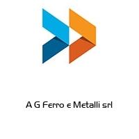 A G Ferro e Metalli srl