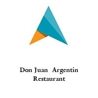 Don Juan  Argentin Restaurant