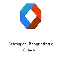 Artesapori Banqueting e Catering
