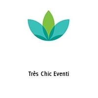 Très Chic Eventi