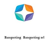 Banqueting  Banqueting srl