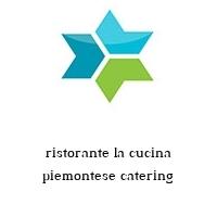 ristorante la cucina piemontese catering