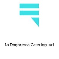 La Dogaressa Catering  srl