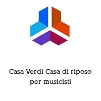 Casa Verdi Casa di riposo per musicisti