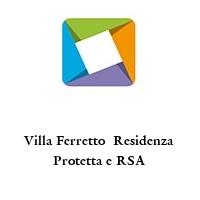 Villa Ferretto  Residenza Protetta e RSA
