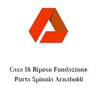 Casa Di Riposo Fondazione Porta Spinola Arnaboldi
