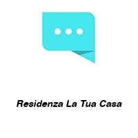 Residenza La Tua Casa