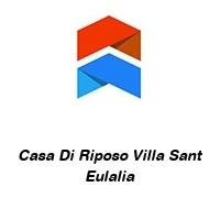 Casa Di Riposo Villa Sant Eulalia