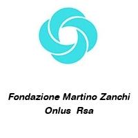 Fondazione Martino Zanchi Onlus  Rsa