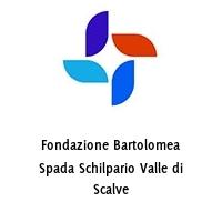 Fondazione Bartolomea Spada Schilpario Valle di Scalve