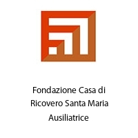 Fondazione Casa di Ricovero Santa Maria Ausiliatrice