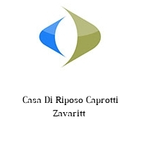 Casa Di Riposo Caprotti Zavaritt