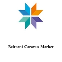 Beltrani Caravan Market
