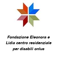 Fondazione Eleonora e Lidia centro residenziale per disabili onlus