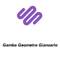 Gamba Geometra Giancarlo