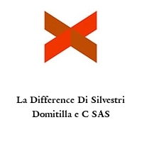 La Difference Di Silvestri Domitilla e C SAS