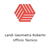 Landi Geometra Roberto Ufficio Tecnico