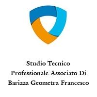 Studio Tecnico Professionale Associato Di Barizza Geometra Francesco