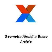 Geometra Airoldi a Busto Arsizio