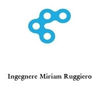 Ingegnere Miriam Ruggiero