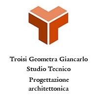 Troisi Geometra Giancarlo Studio Tecnico Progettazione architettonica