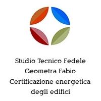 Studio Tecnico Fedele Geometra Fabio Certificazione energetica degli edifici
