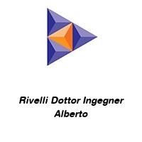 Rivelli Dottor Ingegner Alberto
