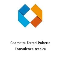 Geometra Ferrari Roberto Consulenza tecnica