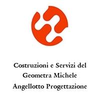 Costruzioni e Servizi del Geometra Michele Angellotto Progettazione