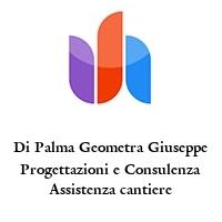 Di Palma Geometra Giuseppe Progettazioni e Consulenza Assistenza cantiere