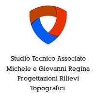 Studio Tecnico Associato Michele e Giovanni Regina Progettazioni Rilievi Topografici