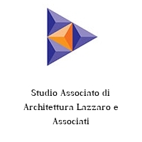 Studio Associato di Architettura Lazzaro e Associati
