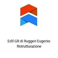 Edil GR di Ruggeri Eugenio Ristrutturazione