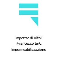 Impertre di Vitali Francesco SnC Impermeabilizzazione