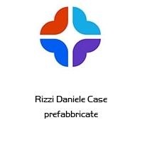 Rizzi Daniele Case prefabbricate