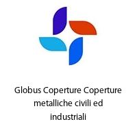 Globus Coperture Coperture metalliche civili ed industriali