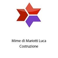 Mime di Mariotti Luca Costruzione
