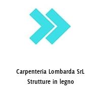 Carpenteria Lombarda SrL Strutture in legno