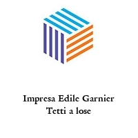 Impresa Edile Garnier Tetti a lose