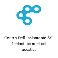 Centro Dell isolamento SrL Isolanti termici ed acustici