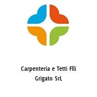 Carpenteria e Tetti Flli Grigato SrL