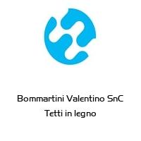 Bommartini Valentino SnC Tetti in legno