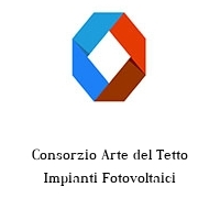 Consorzio Arte del Tetto Impianti Fotovoltaici