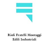 Rioli Fratelli Montaggi Edili Industriali