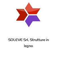 SOLEVE SrL Strutture in legno
