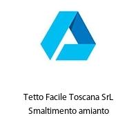 Tetto Facile Toscana SrL Smaltimento amianto