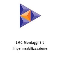 LMG Montaggi SrL Impermeabilizzazione