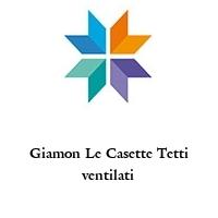 Giamon Le Casette Tetti ventilati