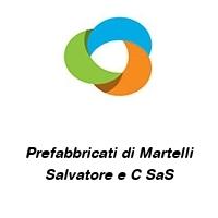 Prefabbricati di Martelli Salvatore e C SaS