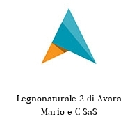 Legnonaturale 2 di Avara Mario e C SaS